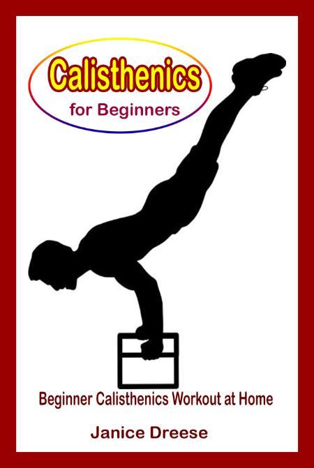 Calisthenics For Beginners Beginner Calisthenics Workout At Home