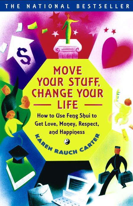 Move Your Stuff, Change Your Li - Karen Rauch Carter