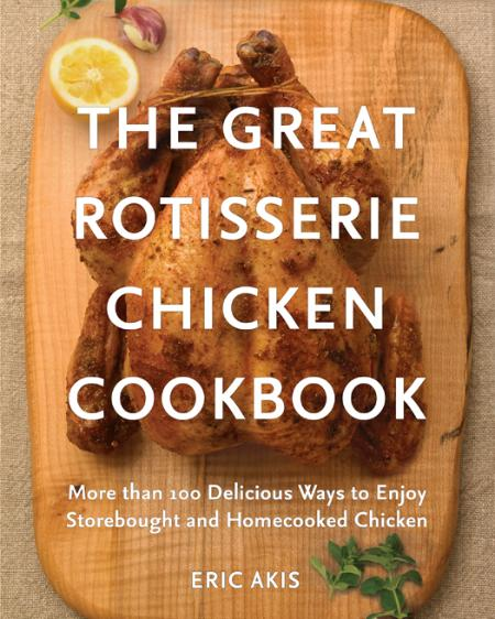 The Great Rotisserie Chicken Co Eric Akis