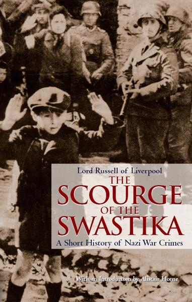 The Scourge of the Swastika - Lord Russell of Liverpool