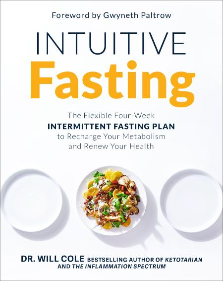 Intuitive Fasting The Flexible Four-Week Intermittent Fasting Plan to Recharge You...